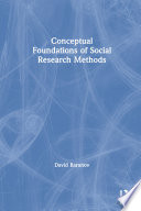 Conceptual Foundations of Social Research Methods