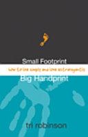 Small Footprint, Big Handprint