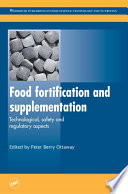 """Food Fortification and Supplementation: Technological, Safety and Regulatory Aspects"" by Peter Berry Ottaway"