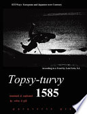 """""""Topsy-turvy 1585: A Translation and Explication of Luis Frois S.J.'s Tratado (treatise) Listing 611 Ways Europeans & Japanese are Contrary"""" by Robin D. Gill"""