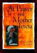 At Prayer with Mother Teresa