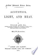 Acoustics, Light, and Heat
