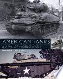 American Tanks   AFVs of World War II