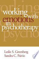 """Working with Emotions in Psychotherapy"" by Leslie S. Greenberg, Sandra C. Paivio"