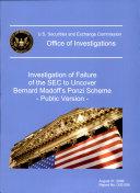 Investigation of Failure of the SEC to Uncover Bernard Madoff's Ponzi Scheme