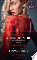 A Forbidden Night With The Housekeeper Revelations Of His Runaway Bride A Forbidden Night With The Housekeeper Revelations Of His Runaway Bride Mills Boon Modern