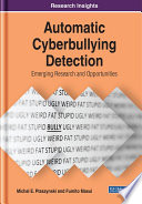 Automatic Cyberbullying Detection  Emerging Research and Opportunities