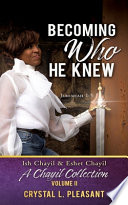 Becoming Who He Knew: Ish Chayil & Eshet Chayil A Chayil Collection, Volume II