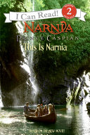 Prince Caspian: This Is Narnia