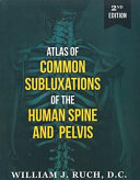 Atlas of Common Subluxations of the Human Spine and Pelvis