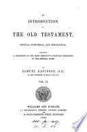 An introduction to the Old Testament, critical, historical, and theological