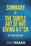 Summary of the Subtle Art of Not Giving A F*Ck Pdf/ePub eBook