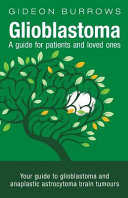 Glioblastoma   a Guide for Patients and Loved Ones