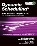 Dynamic Scheduling with Microsoft Project 2010