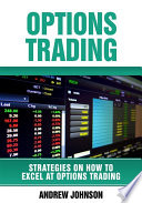 Options Trading: How To Excel At Options Trading
