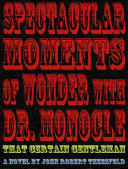 Spectacular Moment of Wonder with Dr  Monocle
