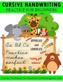 Cursive Handwriting Practice for Beginners  Activity Workbook for Preschool and Kindergarten Kids  Uppercase and Lowercase Cursive Handwriting Exercis