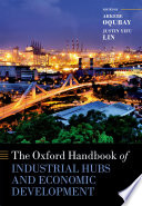 The Oxford Handbook of Industrial Hubs and Economic Development Book