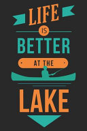Life Is Better at the Lake