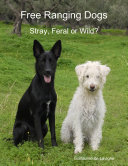 Free Ranging Dogs - Stray, Feral or Wild? Pdf/ePub eBook