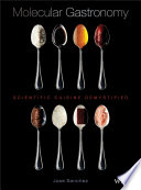 """Molecular Gastronomy: Scientific Cuisine Demystified"" by Jose Sanchez"