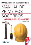 Manual de Primeiros Socorros do Engenheiro e do Arquiteto - Vol. 1