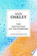 """The Sociology of Housework (Reissue)"" by Oakley, Ann"