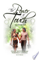 The Power of Touch Workbook   Enhance  Heal and Grow Stronger Relationships in Just 14 Days Book
