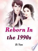 Reborn In the 1990s