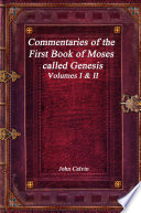 Commentaries Of The First Book Of Moses Called Genesis