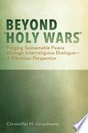 Beyond Holy Wars
