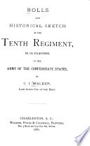 Rolls And Historical Sketch Of The Tenth Regiment So Ca Volunteers In The Army Of The Confederate States