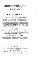Bibliotheque De Lyon. Catalogue Des Livres Qu'Elle Renferme Dans La Section Du Theatre