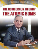 The US Decision to Drop the Atomic Bomb