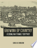 Growing Up Country  A Demlow Family History