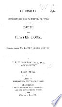 Christian consulting his faithful Friends. Consultation No. 1. The Lord's Supper. Bible and Prayer Book. Second edition