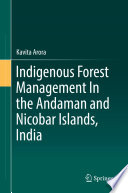 Indigenous Forest Management In the Andaman and Nicobar Islands  India