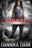 Gaslight (Crossbreed Series: Book 4)