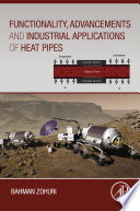 Functionality  Advancements and Industrial Applications of Heat Pipes
