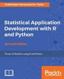 Statistical Application Development With R And Python Second Edition