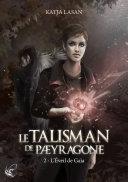 Pdf Le Talisman de Paeyragone - T.2 : L'Éveil de Gaïa Telecharger