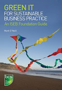 Green IT for sustainable business practice an ISEB foundation guide