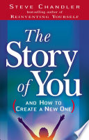 The Story of You  And How to Create a New One