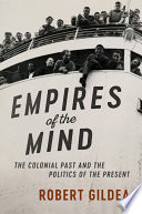 link to Empires of the mind : the colonial past and the politics of the present in the TCC library catalog