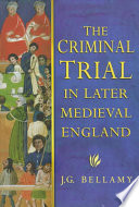 The Criminal Trial In Later Medieval England
