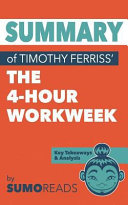 Summary of Timothy Ferriss  the 4 hour Workweek