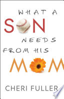 """What a Son Needs from His Mom"" by Cheri Fuller"