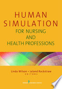 Human Simulation For Nursing And Health Professions Book PDF