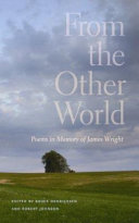 From the Other World: Poems in Memory of James Wright