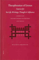 Theophrastus of Eresus  Sources for His Life  Writings  Thought and Influence Book